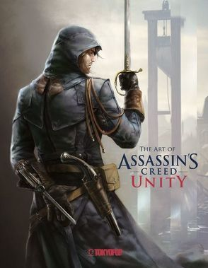 Assassin's Creed®: The Art of Assassin`s Creed® Unity von Davies,  Paul, Gambouz,  Mohammed, Ubisoft