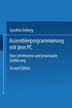 Assembler- Programmierung mit dem PC von Erdweg,  Joachim