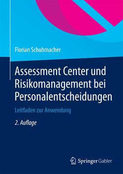 Assessment Center und Risikomanagement bei Personalentscheidungen von Schuhmacher,  Florian