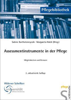 Assessmentinstrumente in der Pflege von Bartholomeyczik,  Sabine, Halek,  Margaretha