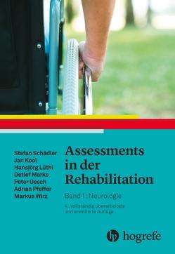 Assessments in der Rehabilitation von Kool,  Jan, Lüthi,  Hansjörg, Marks,  Detlef, Oesch,  Peter, Pfeffer,  Adrian, Schädler,  Stefan, Wirz,  Markus