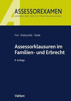 Assessorklausuren im Familien- und Erbrecht von Fixl,  Rainer, Krätzschel,  Holger, Siede,  Walther