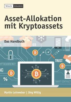 Asset-Allokation mit Kryptoassets von Leinweber,  Martin, Willig,  Jörg