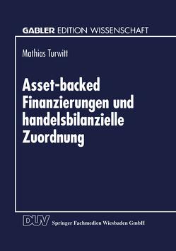 Asset-backed Finanzierungen und handelsbilanzielle Zuordnung von Turwitt,  Mathias
