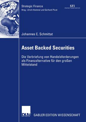 Asset Backed Securities von Hommel,  Ph.D.,  Prof. Dr. Ulrich, Schmittat,  Johannes