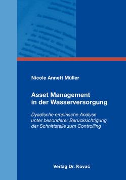 Asset Management in der Wasserversorgung von Müller,  Nicole Annett