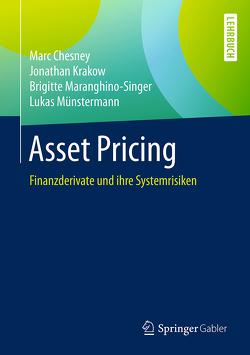 Asset Pricing von Chesney,  Marc, Krakow,  Jonathan, Maranghino-Singer,  Brigitte, Münstermann,  Lukas
