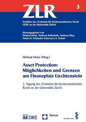 Asset Protection: Möglichkeiten und Grenzen am Finanzplatz Liechtenstein von Heiss,  Helmut