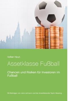Assetklasse Fußball von Eydt,  Christoph, Heun,  Volker