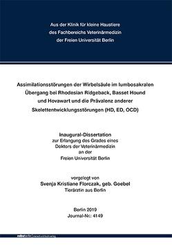 Assimilationsstörungen der Wirbelsäule im lumbosakralen Übergang bei Rhodesian Ridgeback, Basset Hound und Hovawart und die Prävalenz anderer Skelettentwicklungsstörungen (HD, ED, OCD) von Florczak,  Svenja Kristiane