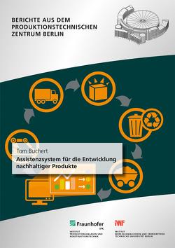Assistenzsystem für die Entwicklung nachhaltiger Produkte. von Buchert,  Tom, Stark,  Rainer