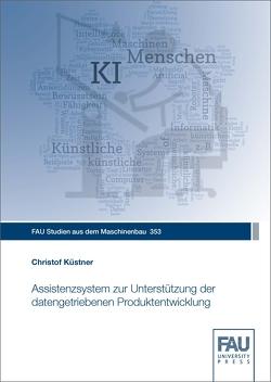 Assistenzsystem zur Unterstützung der datengetriebenen Produktentwicklung von Küstner,  Christof