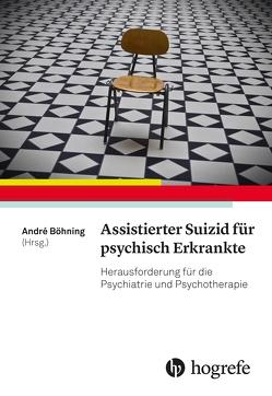 Assistierter Suizid für psychisch Erkrankte von Böhning,  André