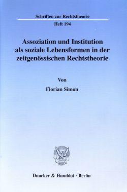 Assoziation und Institution als soziale Lebensformen in der zeitgenössischen Rechtstheorie. von Simon,  Florian
