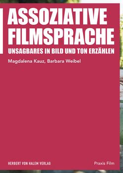 Assoziative Filmsprache von Kauz,  Magdalena, Weibel,  Barbara