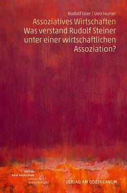 Assoziatives Wirtschaften von Hurter,  Ueli, Isler,  Rudolf
