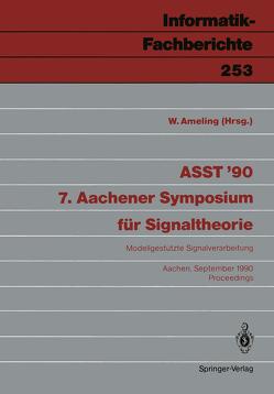 ASST '90 7. Aachener Symposium für Signaltheorie von Ameling,  W.