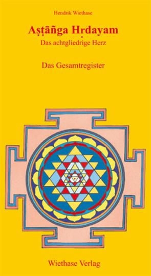 Astanga Hrdayam, Buch sieben von Wiethase,  Hendrik