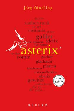 Asterix. 100 Seiten von Fündling,  Jörg