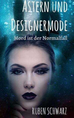 Astern und Designermode von Schwarz,  Ruben