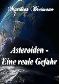 Asteroiden – Eine reale Gefahr von Breimann,  Matthias