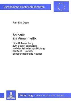 Ästhetik als Vernunftkritik von Dode,  Ralf-Erik