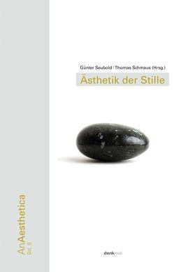 Ästhetik der Stille von Schmaus,  Thomas, Seubold,  Guenter