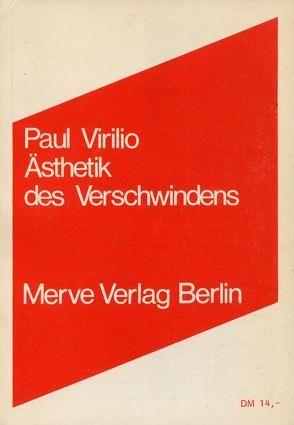 Ästhetik des Verschwindens von Karbe,  Marianne, Rossler,  Gustav, Virilio,  Paul