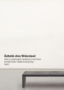 Ästhetik ohne Widerstand von Emde,  Annette, Krolczyk,  Radek