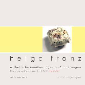 Ästhetische Annäherungen an Erinnerungen von Franz,  Helga