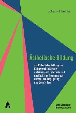 Ästhetische Bildung von Beichel,  Johann J.