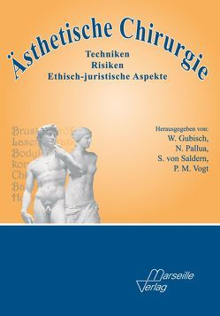 Ästhetische Chirurgie von Gubisch,  Wolfgang, Pallua,  Norbert, Saldern,  Sven von, Vogt,  Peter M.