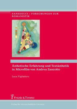 """Ästhetische Erfahrung und Textästhetik in """"Microfilm"""" von Andrea Zanzotto von Viglialoro,  Luca"""