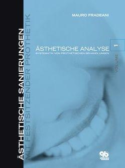 Ästhetische Analyse: Systematik von prothetischen Behandlungen von Fradeani,  Mauro