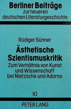 Ästhetische Szientismuskritik von Sünner,  Rüdiger