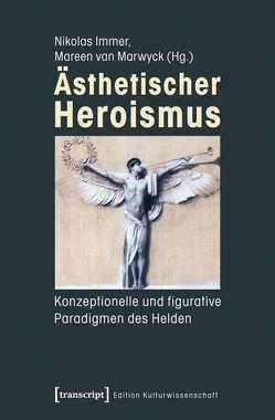 Ästhetischer Heroismus von Immer,  Nikolas, van Marwyck,  Mareen