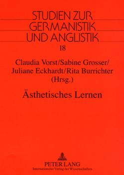 Ästhetisches Lernen von Burrichter,  Rita, Eckhardt,  Juliane, Grosser,  Sabine, Vorst,  Claudia