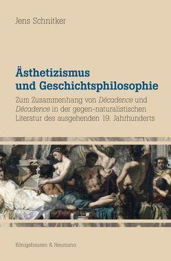 Ästhetizismus und Geschichtsphilosophie von Schnitker,  Jens