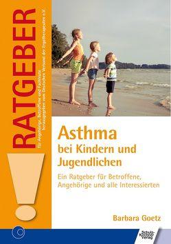 Asthma bei Kindern und Jugendlichen von Götz,  Barbara
