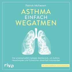 Asthma einfach wegatmen von McKeown,  Patrick, Wolter,  Peter