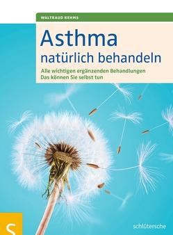 Asthma natürlich behandeln von Rehms,  Waltraud