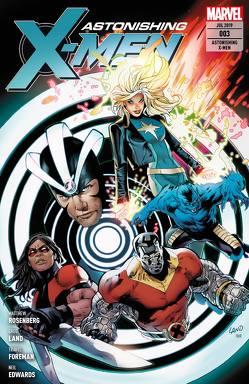 Astonishing X-Men von Edwards,  Neil, Foreman,  Travel, Land,  Greg, Rosenberg,  Matthew, Syska,  Robert