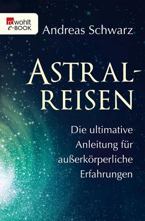 Astralreisen von Schwarz,  Andreas