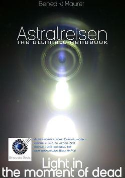 Astralreisen – THE ULTIMATE HANDBOOK von Maurer,  Benedikt