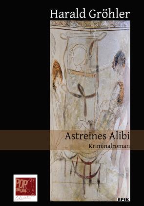 Astreines Alibi von Gröhler,  Harald