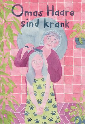 Astrid Hamm, Katie Armstrong: Omas Haare sind krank von Armstrong,  Katie, Hamm,  Astrid