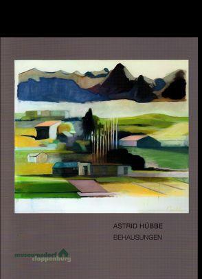 Astrid Hübbe – Behausungen – von Meiners,  Uwe, Museumsdorf Cloppenburg,  Niedersächsisches Freilichtmuseum