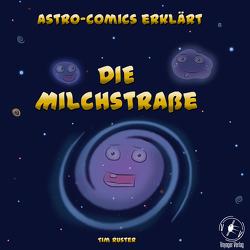 Astro-Comics erklärt die Milchstraße von Ruster,  Tim Julian