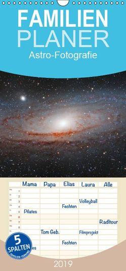 Astro-Fotografie – Familienplaner hoch (Wandkalender 2019 , 21 cm x 45 cm, hoch) von Muckenhuber,  Stefan