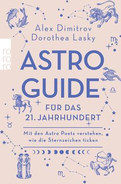 Astro-Guide fürs 21. Jahrhundert von Dimitrov,  Alex, Krauss,  Viola, Lasky,  Dorothea
